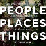 Photography Senior Thesis Exhibition:  PEOPLE PLACES THINGS