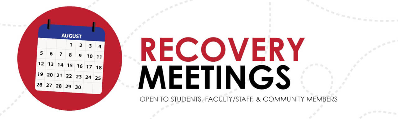 "Text reads: Recovery meetings. Meetings are open to student, faculty, staff, and community members who have a desire to stop using alcohol or other drugs. Image is: four red circles with the word ""step"" in them with arrows directing step to step"