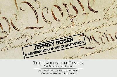 Jeffrey Rosen: Constitution Day 2019
