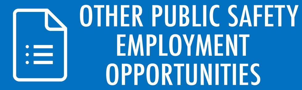 Other Public Safety Employment Opportunities