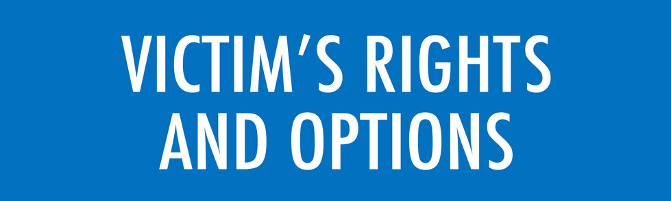 Victim's Rights and Options