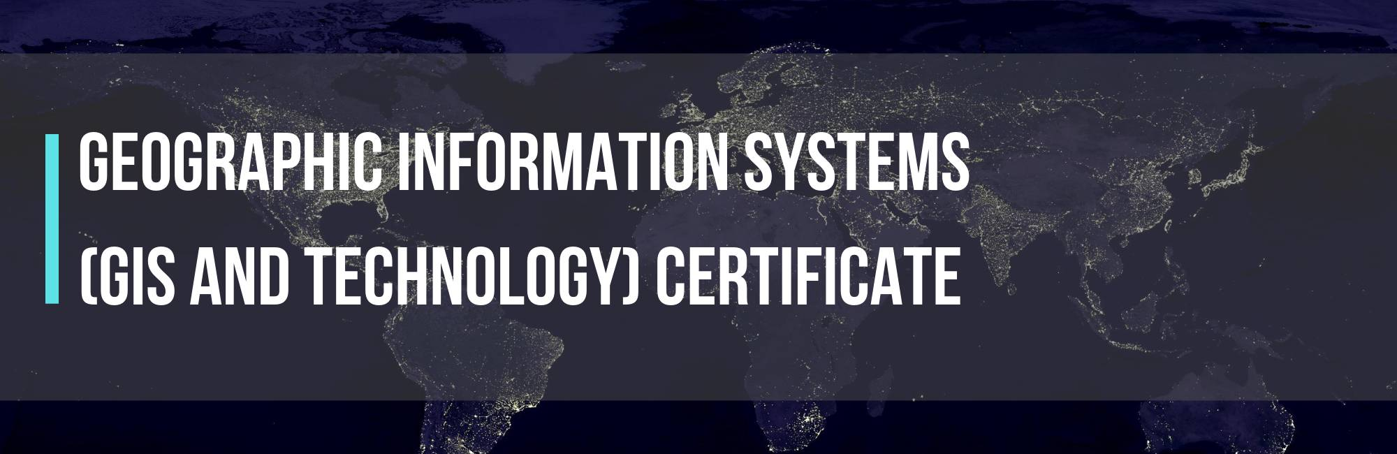 Geographic Information Systems (GIS and Technology) Certificate
