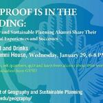 The Proof Is In The Pudding: Geography & Sustainable Planning Alumni Share Their Professional Experiences and Successes on January 29, 2020