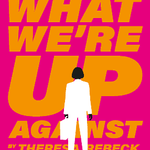 What We're Up Against by Theresa Rebeck on November 24, 2019