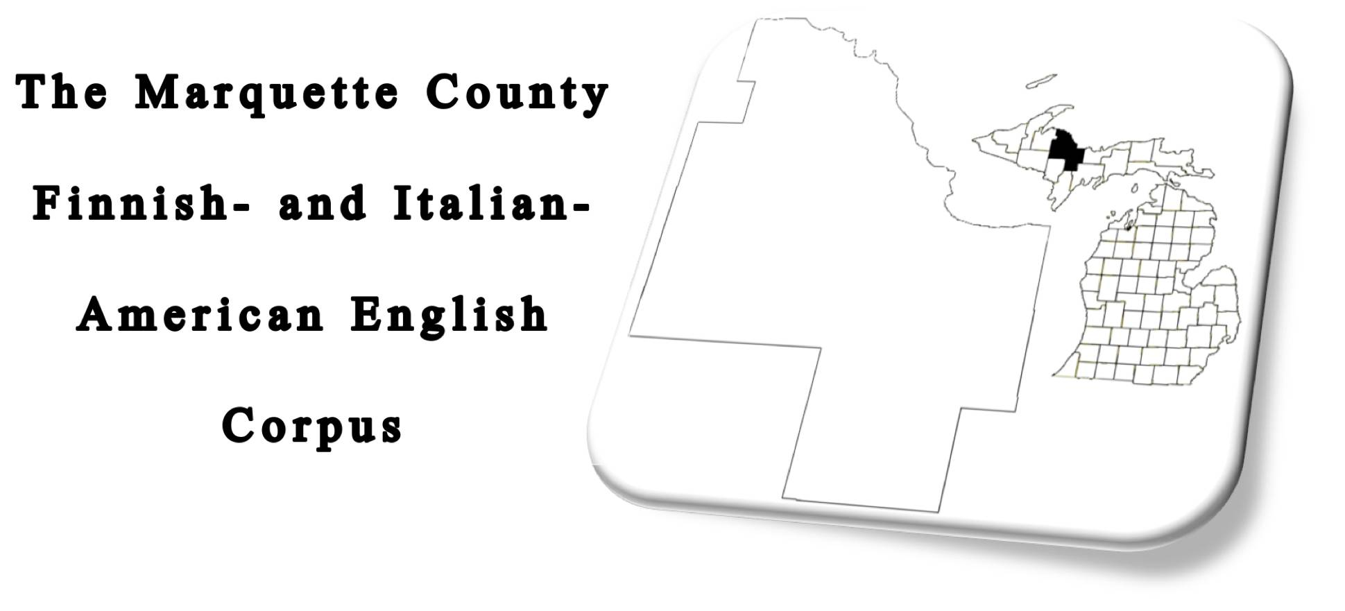 The Marquette County Finnish- and Italian-American English Corpus