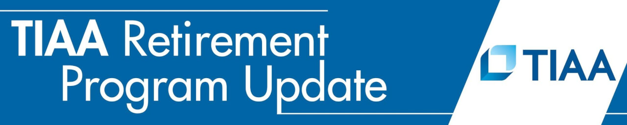 TIAA Retirement Program Update