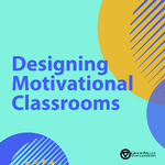 Designing Motivational Classrooms Workshop on February 21, 2020