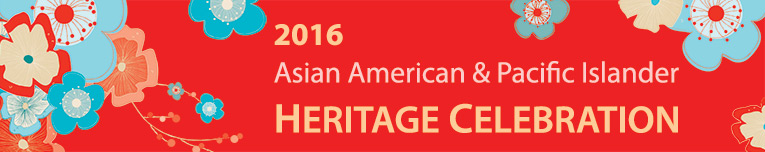 2016 Asian American and Pacific Islander Heritage Celebration