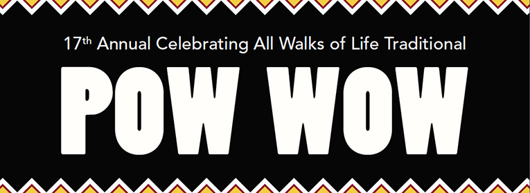 17th Annual Celebrating All Walks of Life - Traditional Pow Wow