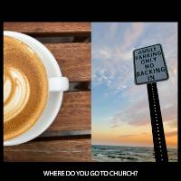 Where Do You Go To Church?