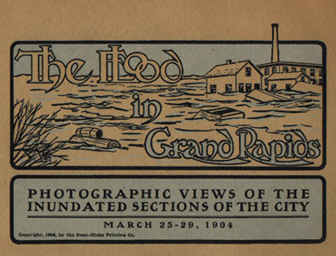The 1904 Flood in Grand Rapids