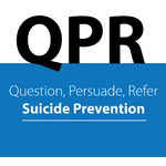 QPR Question Persuade Refer Suicide Prevention on October 30, 2019