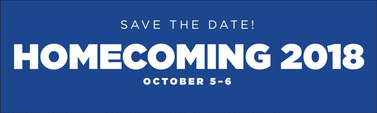 Save the Date! Homecoming 2018 = October 5-6