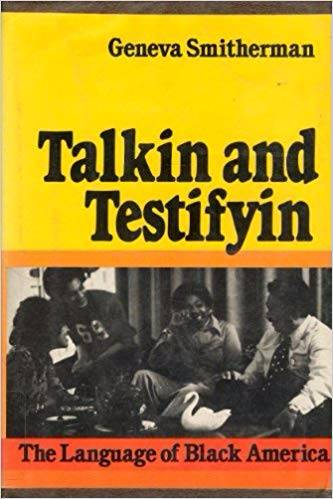 this is the front cover of Talkin and testifyin: The language of black america, by Geneva Simtherman