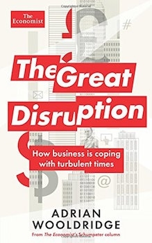 The great disruption by Adrian Wooldridge book cover