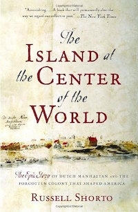 The island of the center of the world by Russell Shorto book cover