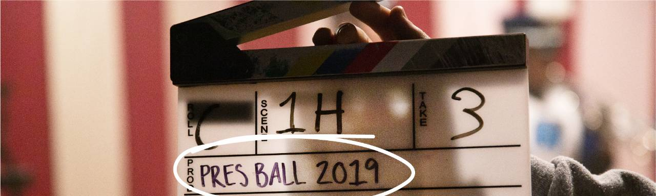 "Clapperboard that reads ""Pres Ball 2019"""