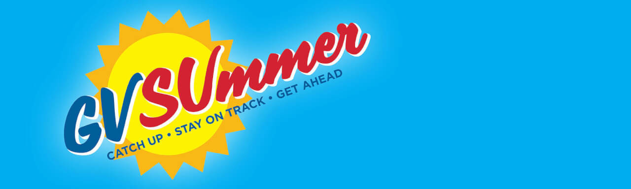 Image of sun with the words GVSU Summer: Catch Up, Stay on Track, Get Ahead