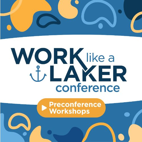 Preparing for the Work Like a Laker Conference
