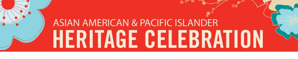 Asian American & Pacific Islander Heritage Celebration banner