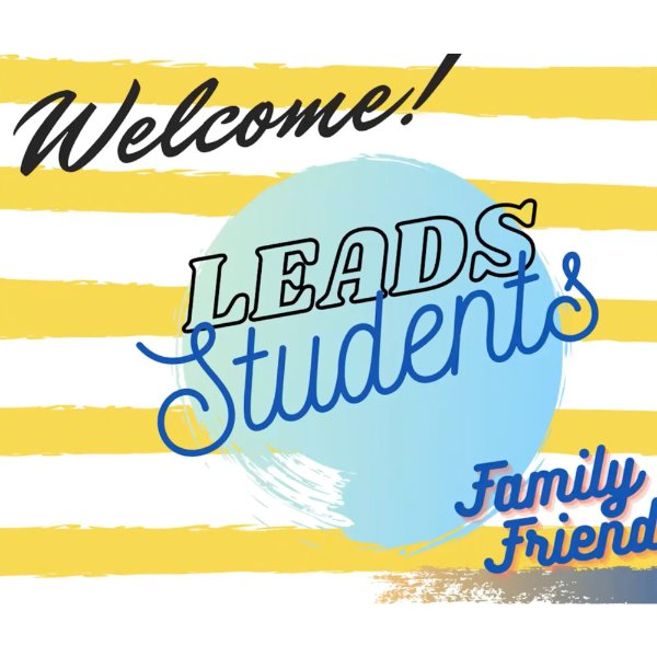 screenshot of event on Zoom that reads: Welcome! LEADS students, family and friends
