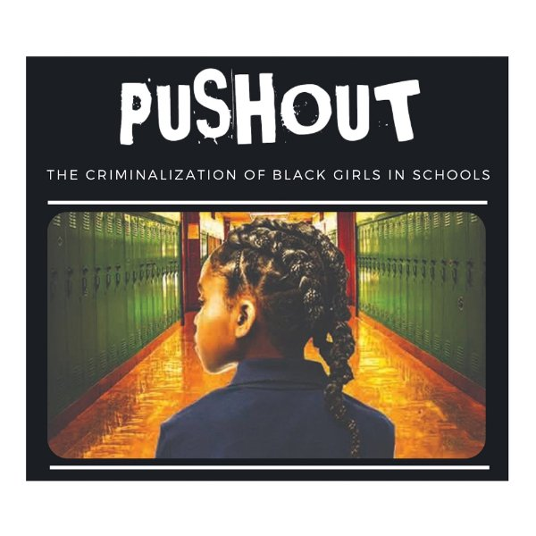 flyer for film Pushout: the Criminalization of Black Girls in Schools